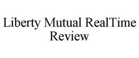 LIBERTY MUTUAL REALTIME REVIEW