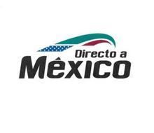 DIRECTO A MÉXICO