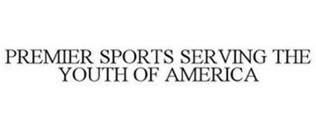PREMIER SPORTS SERVING THE YOUTH OF AMERICA