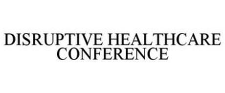 DISRUPTIVE HEALTHCARE CONFERENCE