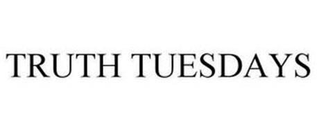 TRUTH TUESDAY