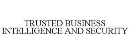 TRUSTED BUSINESS INTELLIGENCE AND SECURITY