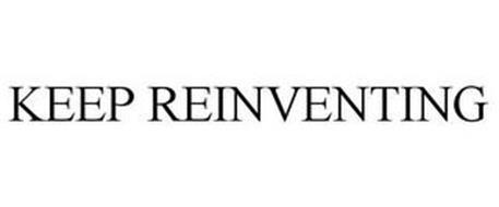 KEEP REINVENTING