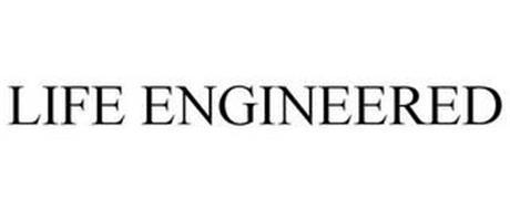 LIFE ENGINEERED