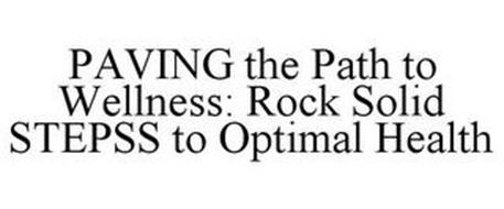 PAVING THE PATH TO WELLNESS: ROCK SOLID STEPSS TO OPTIMAL HEALTH