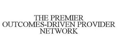THE PREMIER OUTCOMES-DRIVEN PROVIDER NETWORK