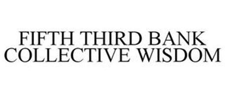 FIFTH THIRD BANK COLLECTIVE WISDOM
