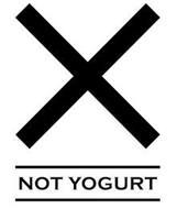 X NOT YOGURT