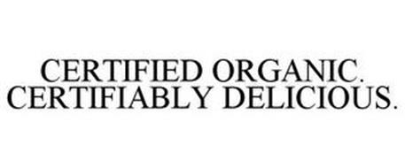 CERTIFIED ORGANIC. CERTIFIABLY DELICIOUS.