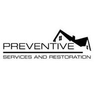 PREVENTIVE SERVICES AND RESTORATION