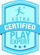 ASTRA CERTIFIED PLAY EXPERT