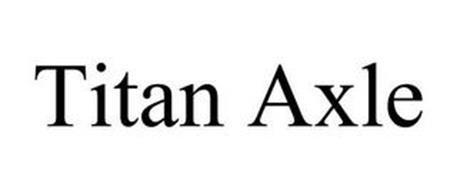TITAN AXLE
