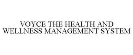VOYCE THE HEALTH AND WELLNESS MANAGEMENT SYSTEM