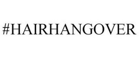 #HAIRHANGOVER
