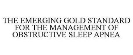 THE EMERGING GOLD STANDARD FOR THE MANAGEMENT OF OBSTRUCTIVE SLEEP APNEA