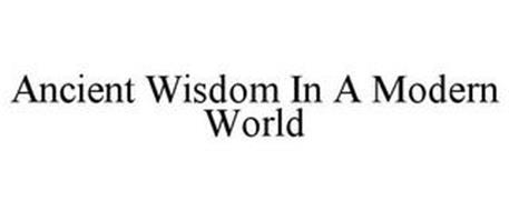 ANCIENT WISDOM IN A MODERN WORLD