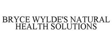 BRYCE WYLDE'S NATURAL HEALTH SOLUTIONS
