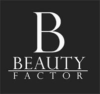 B BEAUTY FACTOR