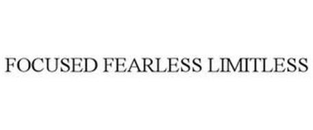 FOCUSED FEARLESS LIMITLESS
