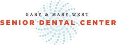 GARY AND MARY WEST SENIOR DENTAL CENTER