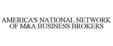 AMERICA'S NATIONAL NETWORK OF M&A BUSINESS BROKERS