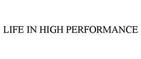 LIFE IN HIGH PERFORMANCE