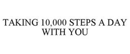 TAKING 10,000 STEPS A DAY WITH YOU