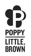 P POPPY LITTLE, BROWN