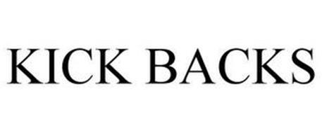 KICK BACKS
