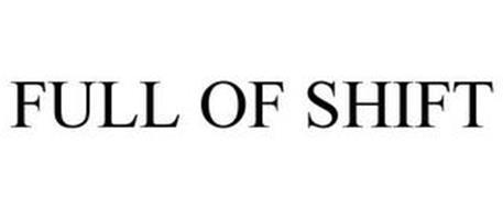 FULL OF SHIFT