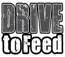 DRIVE TO FEED