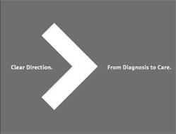 CLEAR DIRECTION. FROM DIAGNOSIS TO CARE.