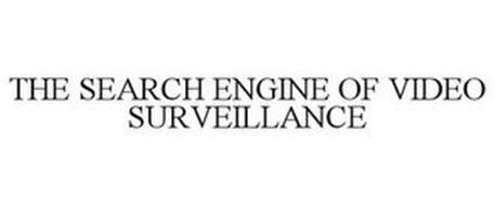 THE SEARCH ENGINE OF VIDEO SURVEILLANCE