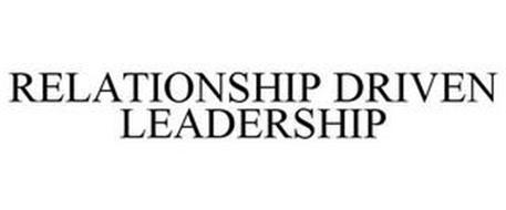 RELATIONSHIP DRIVEN LEADERSHIP