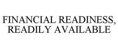 FINANCIAL READINESS, READILY AVAILABLE