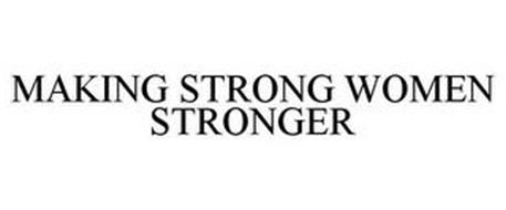 MAKING STRONG WOMEN STRONGER