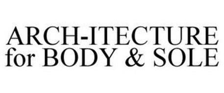 ARCH-ITECTURE FOR BODY & SOLE