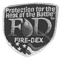 PROTECTION FOR THE HEAT OF THE BATTLE FD FIRE-DEX