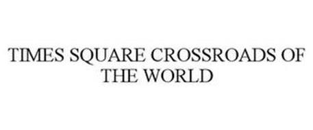 TIMES SQUARE CROSSROADS OF THE WORLD