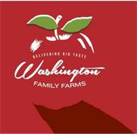DELIVERING BIG TASTE WASHINGTON FAMILY FARMS