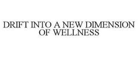 DRIFT INTO A NEW DIMENSION OF WELLNESS