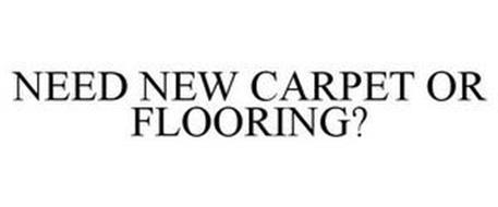 NEED NEW CARPET OR FLOORING?