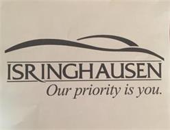 ISRINGHAUSEN OUR PRIORITY IS YOU.