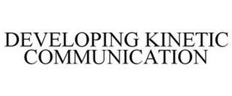 DEVELOPING KINETIC COMMUNICATION