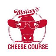 MURRAY'S CHEESE COURSE