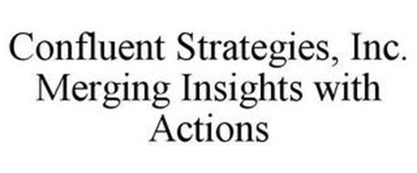 CONFLUENT STRATEGIES, INC. MERGING INSIGHTS WITH ACTIONS