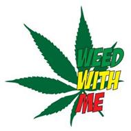 WEED WITH ME