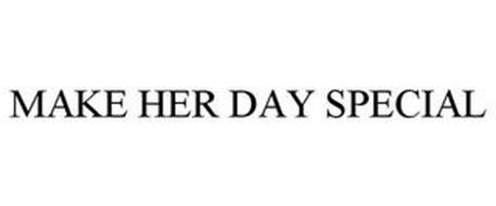 MAKE HER DAY SPECIAL