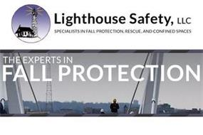 LIGHTHOUSE SAFETY, LLC SPECIALISTS IN FALL PROTECTION, RESCUE, AND CONFINED SPACES THE EXPERTS IN FALL PROTECTION
