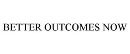 BETTER OUTCOMES NOW